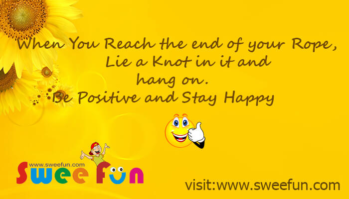 Be Positive and Stay Happy